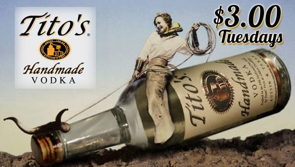 Tito's Vodka only $3.00 on Tuesdays at the Belknap