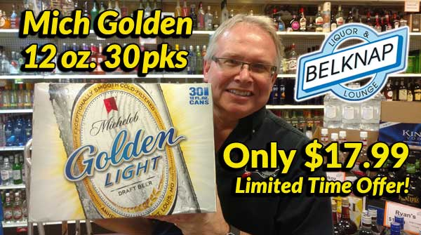 MIchelob Golden Light 30 packs now only $17.99 at Belknap Liquor for a limited time