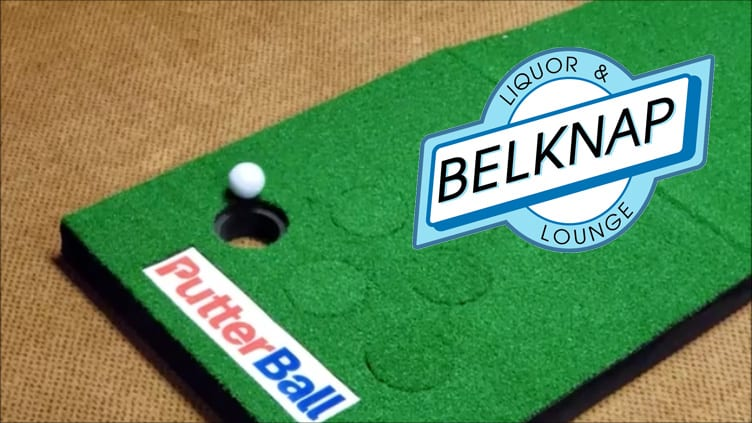 Play Putter Ball at Belknap Lounge!